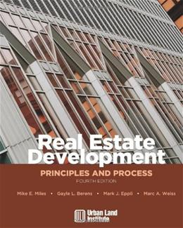 Real Estate Development: Principles and Process, by Miles, 4th Edition 9780874209716