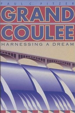 Grand Coulee: Harnessing a Dream First Pape 9780874221107