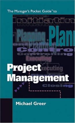 The Managers Pocket Guide to Project Management (Managers Pocket Guide Series) 1 9780874254884