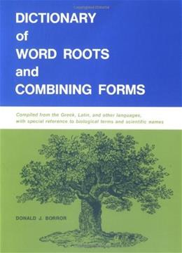 Dictionary of Word Roots and Combining Forms 1st 9780874840537