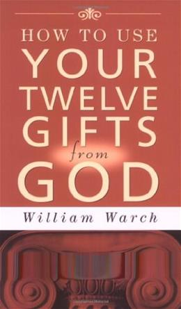 How to Use Your 12 Gifts from God 9780875165301
