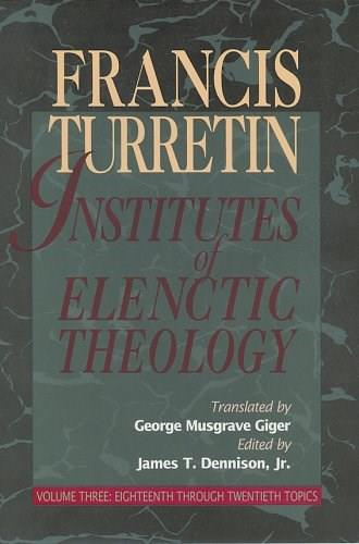 Institutes of Elenctic Theology 9780875524566