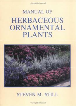 Manual of Herbaceous Ornamental Plants, by Still, 4th Edition 9780875634340