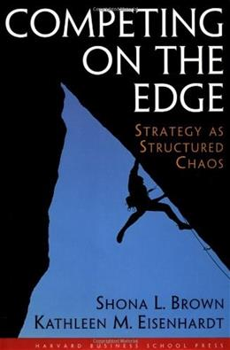 Competing on the Edge : Strategy as Structured Chaos 9780875847542