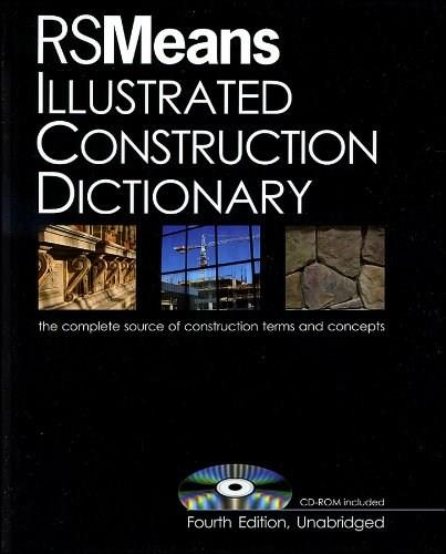 RSMeans Illustrated Construction Dictionary, by RSMeans, 4th Edition 4 w/CD 9780876290927