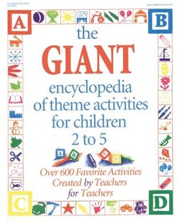 Giant Encyclopedia of Theme Activities for Children 2 to 5: Over 600 Favorite Activities Created by Teachers and for Teachers, by Charner 9780876591666