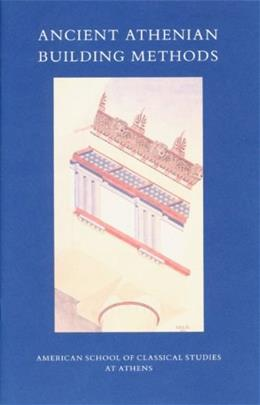 Ancient Athenian Building Methods, by Camp, Volume 21 9780876616260