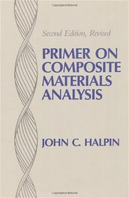 Primer on Composite Materials Analysis, by Halpin, 2nd Edition 9780877627548