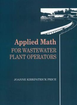 Applied Math for Wastewater Plant Operators, by Price 9780877628095