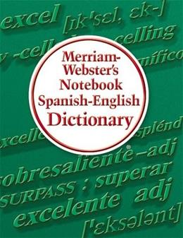 Merriam-Websters Notebook Spanish-English Dictionary Bilingual 9780877796725