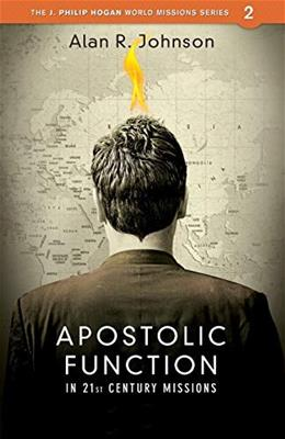 Apostolic Function in 21st Century Missions 9780878080113