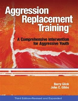 Aggression Replacement Training: A Comprehensive Intervention for Aggressive Youth, by Glick, 3rd Edition 3 w/CD 9780878226375