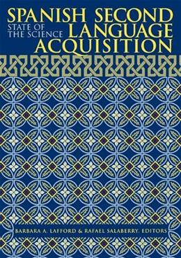 Spanish 2nd Language Acquisition: State of the Science, by Lafford 9780878409075