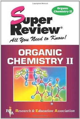 Organic Chemistry II Super Review (Super Reviews Study Guides) 9780878912834