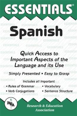 The Essentials of Spanish (REAs Language Series) (English and Spanish Edition) 9780878919284
