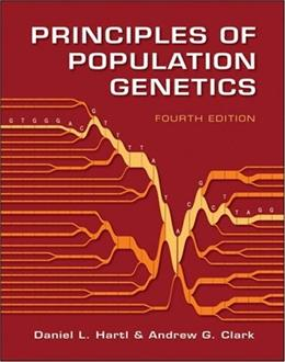 Principles of Population Genetics, by Hartl, 4th Edition 9780878933082