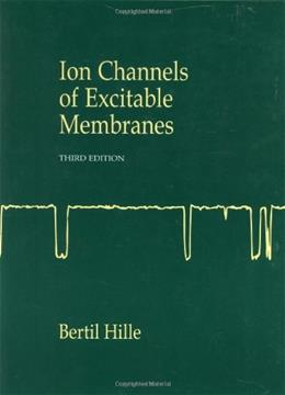 Ion Channels of Excitable Membranes, by Hille, 3rd Edition 9780878933211