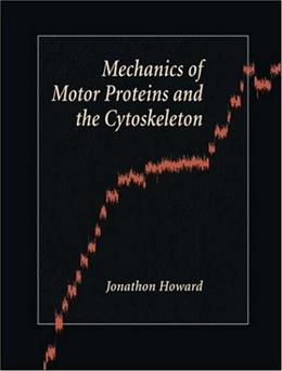 Mechanics of Motor Proteins and the Cytoskeleton, by Howard 9780878933334