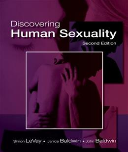 Discovering Human Sexuality, by LeVay, 2nd Edition 9780878935710
