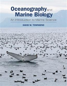 Oceanography and Marine Biology: An Introduction to Marine Science, by Townsend 9780878936021