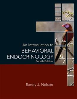 An Introduction to Behavioral Endocrinology, Fourth Edition 4 9780878936205