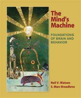 The Minds Machine: Foundations of Brain and Behavior First 9780878939336