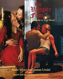 The Vampire Film: From Nosferatu to True Blood Fourth Edition - Updated and Expanded Upd Exp 9780879103958