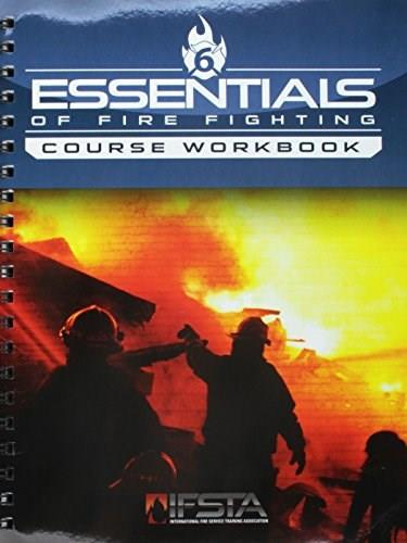 Essentials of Fire Fighting, by IFSTA, 6th Edition, Course Workbook 9780879395124