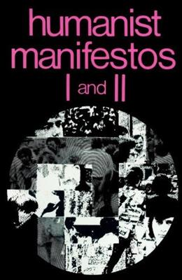 Humanist Manifestos I and II (No. I & II) 9780879750312