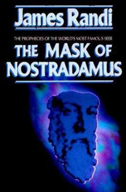 The Mask of Nostradamus: The Prophecies of the Worlds Most Famous Seer 9780879758301