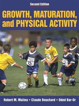 Growth, Maturation, and Physical Activity, by Malina, 2nd Edition 9780880118828