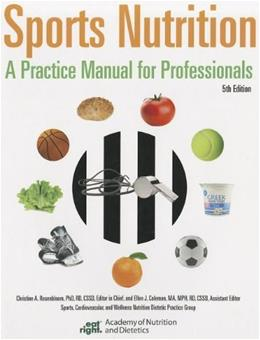 Sports Nutrition: A Practice Manual for Professionals, by Rosenbloom, 5th Edition 9780880914529