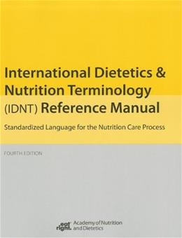 International Dietetics and Nutritional Terminology Reference Manual, by Academy of Nutrition and Dietetics, 4th Edition 9780880914673