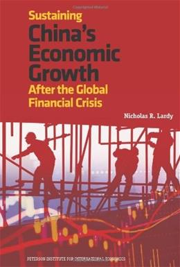 Sustaining Chinas Economic Growth After the Global Financial Crisis, by Lardy 9780881326260
