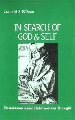 In Search of God and Self: Renaissance and Reformation Thought, by Wilcox 9780881332766
