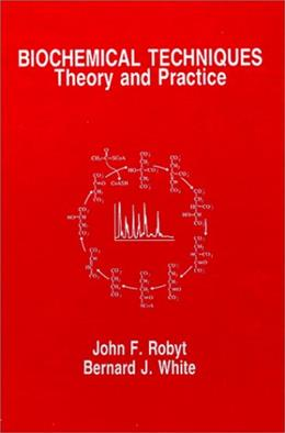 Biochemical Techniques: Theory and Practice 9780881335569