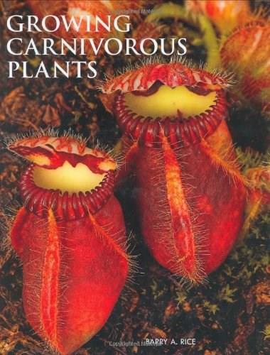 Growing Carnivorous Plants, by Rice 9780881928075