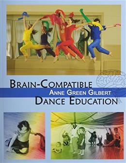 Brain Compatible Dance Education, by Gilbert 9780883147665