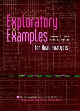 Exploratory Examples for Real Analysis, by Snow 9780883857342