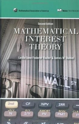 Mathematical Interest Theory, by Vaaler, 2nd Edition 9780883857540