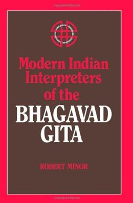 Modern Indian Interpreters of the Bhagavadgita (SUNY Series in Religious Studies) First Prin 9780887062988