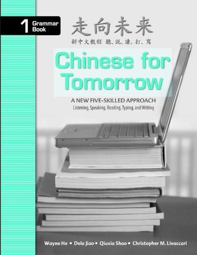 Chinese for Tomorrow Grammar Book: A New 5-Skilled Approach, by Wayne 9780887275692
