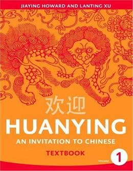 Huanying: Invitation to Chinese, by Howard 9780887276156