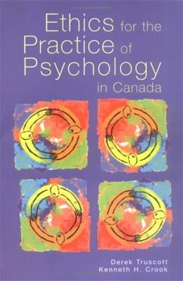 Ethics for the Practice of Psychology in Canada, by Truscott 9780888644220