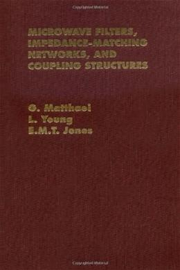 Microwave Filters, Impedance-Matching Networks, and Coupling Structures, by Matthaei 9780890060995