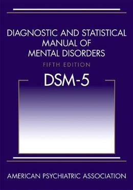 Diagnostic and Statistical Manual of Mental Disorders, Fifth Edition (DSM-5(TM)) 9780890425541