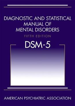Diagnostic and Statistical Manual of Mental Disorders, 5th Edition: DSM-5 9780890425558