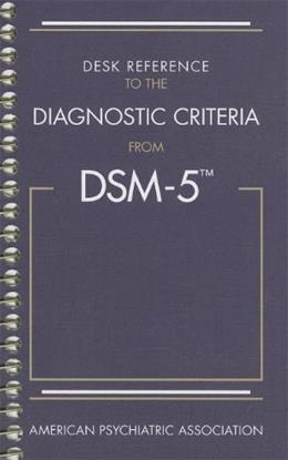 Desk Reference to the Diagnostic Criteria from DSM-5, by APA 9780890425633
