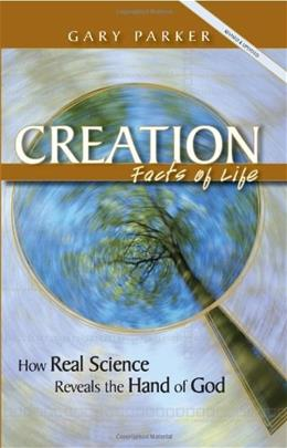 Creation: Facts of Life (Revised & Updated) 13th 9780890514924