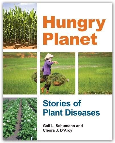 Hungry Planet: Stories of Plant Diseases, by Schumann 9780890543993